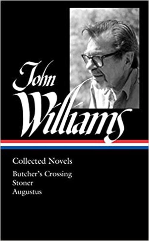 John Williams: Collected Novels (LOA #349) by John Williams