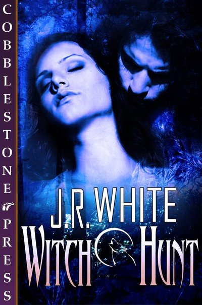 Witch Hunt by J.R. White