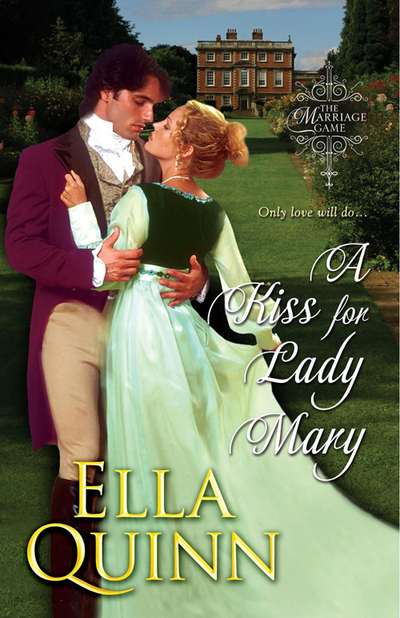 A Kiss for Lady Mary by Ella Quinn