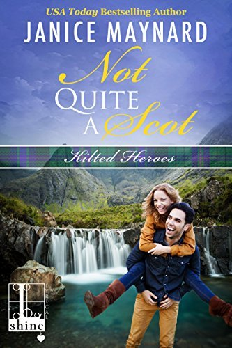 Not Quite a Scot (Kilted Heroes by Janice Maynard