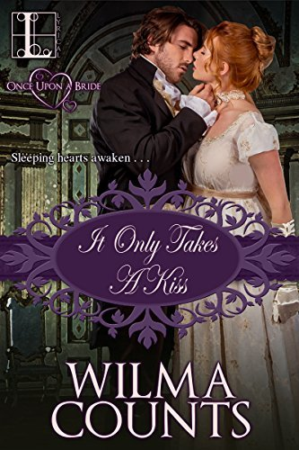 It Only Takes a Kiss by Wilma Counts