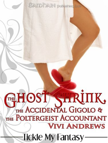 The Ghost Shrink, the Accidental Gigolo, & the Poltergeist Accountant by Vivi Andrews