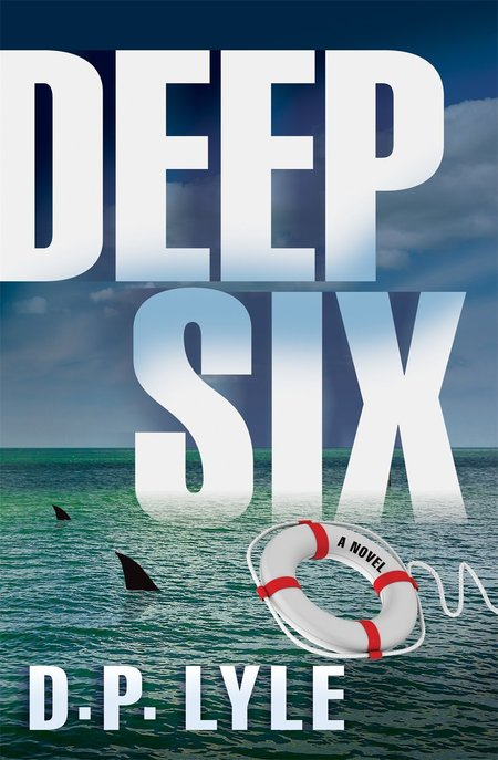 Deep Six by D.P. Lyle