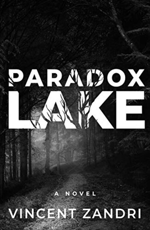 Paradox Lake by Vincent Zandri