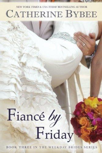 FIANC? BY FRIDAY