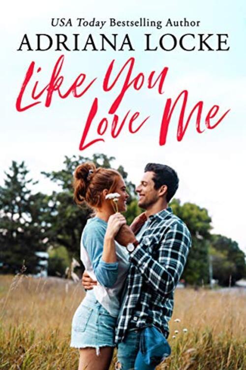 Like You Love Me by Adriana Locke