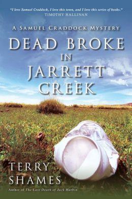 Dead Broke in Jarrett Creek by Terry Shames