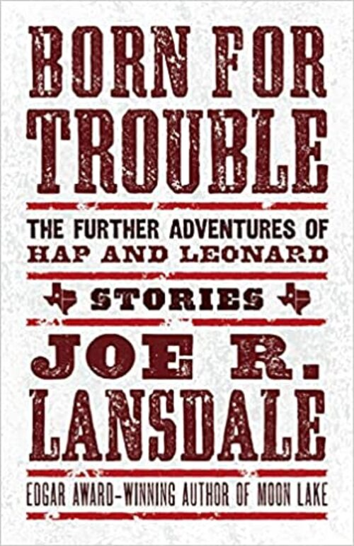 Born for Trouble by Joe R. Lansdale