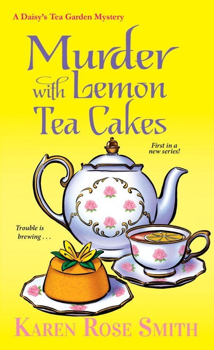 Murder with Lemon Tea Cakes by Karen Rose Smith