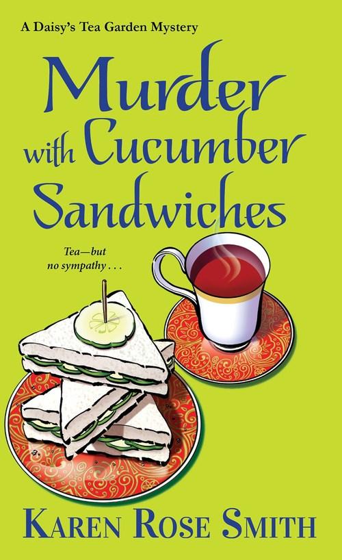 Murder with Cucumber Sandwiches by Karen Rose Smith