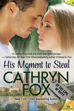 His Moment to Steal by Cathryn Fox