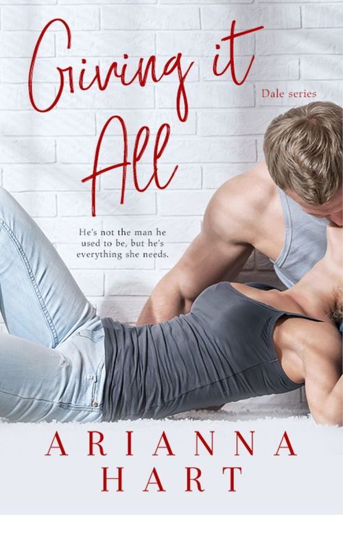Giving It All by Arianna Hart