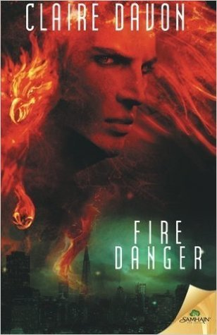 Fire Danger by Claire Davon