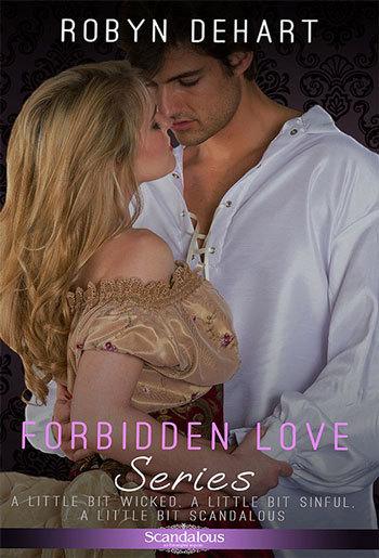 Forbidden Love Series by Robyn DeHart