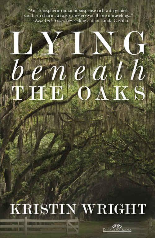 Lying Beneath the Oaks by Kristin Wright