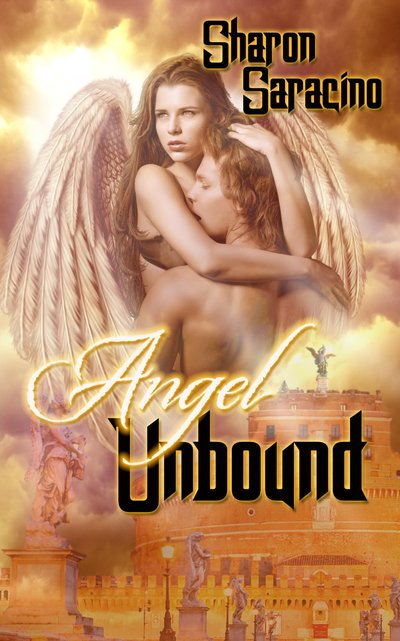 Angel Unbound by Sharon Saracino