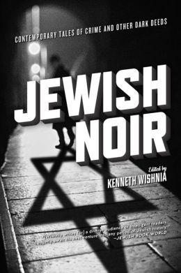 Jewish Noir by Kenneth Wishnia