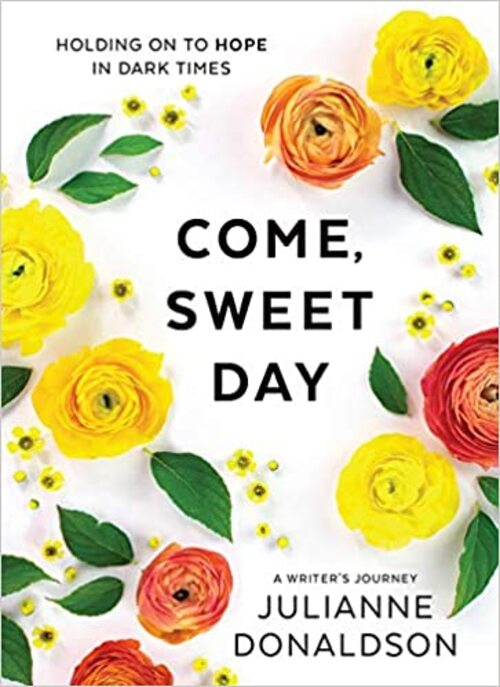 Come, Sweet Day by Julianne Donaldson