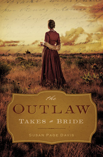 The Outlaw Takes a Bride by Susan Page Davis