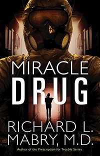 Miracle Drug by Richard L. Mabry
