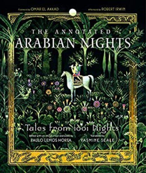 The Annotated Arabian Nights by Paulo Lemos Horta