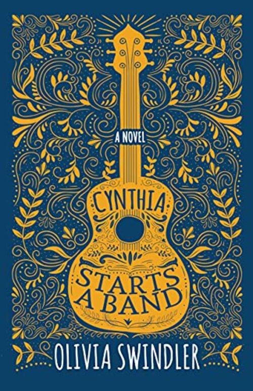 Cynthia Starts a Band by Olivia Swindler