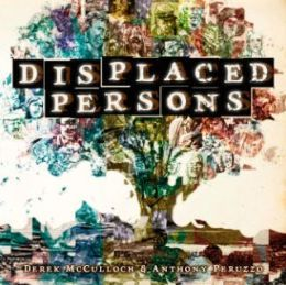 Displaced Persons by Derek McCullogh