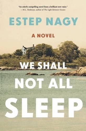 We Shall Not All Sleep by Estep Nagy