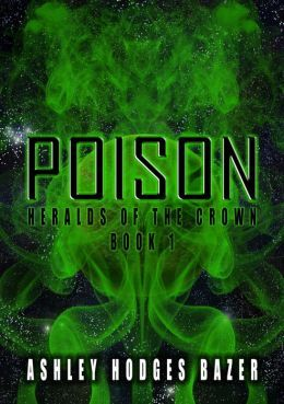 Poison by Ashley Hodges Bazer