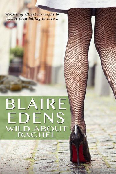 Wild About Rachel by Blaire Edens