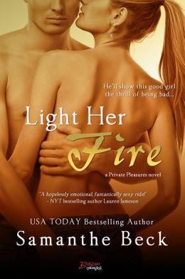 Light Her Fire by Samanthe Beck