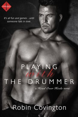 Playing With the Drummer by Robin Covington