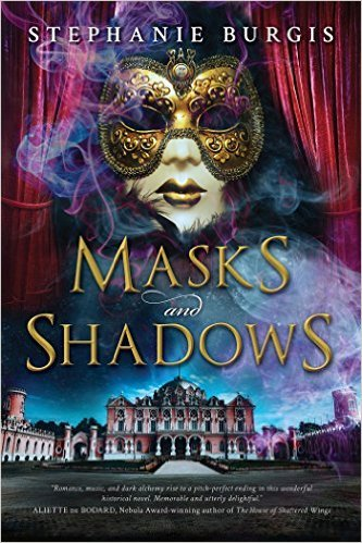 Masks and Shadows by Stephanie Burgis