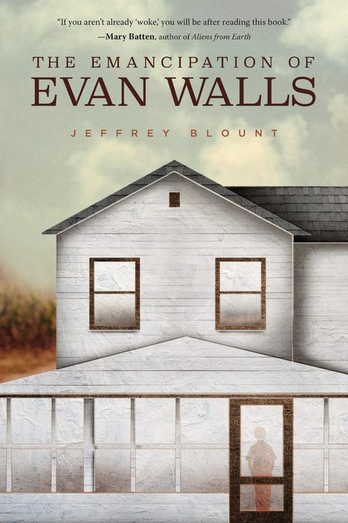 The Emancipation of Evan Walls by Jeffrey Blount
