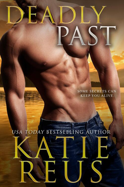 Deadly Past by Katie Reus
