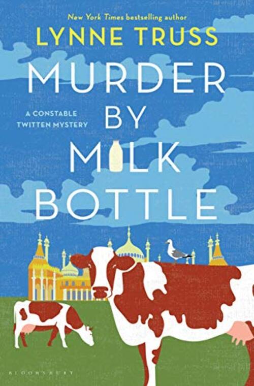 Murder by Milk Bottle by Lynne Truss