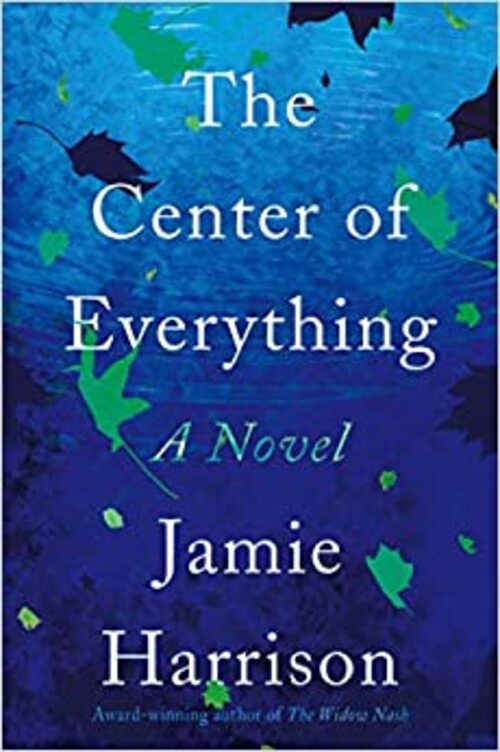 The Center of Everything by Jamie Harrison