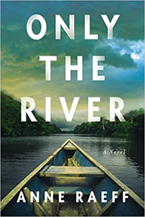 Only the River by Anne Raeff