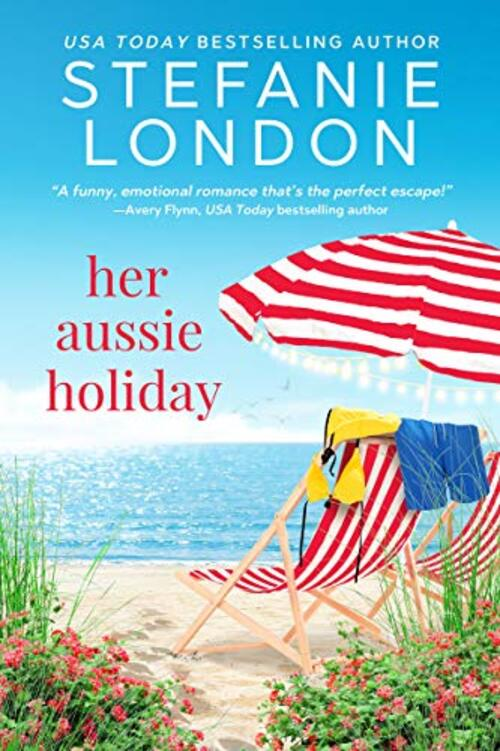 Her Aussie Holiday by Stefanie London