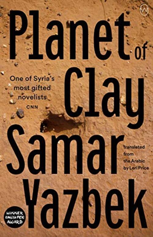 Planet of Clay by Samar Yazbek