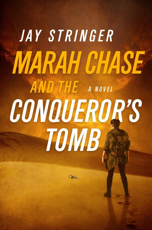 Marah Chase and the Conqueror's Tomb by Jay Stringer