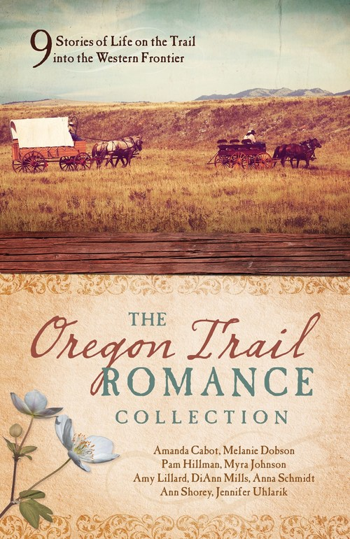 The Oregon Trail Romance Collection by Anna Schmidt