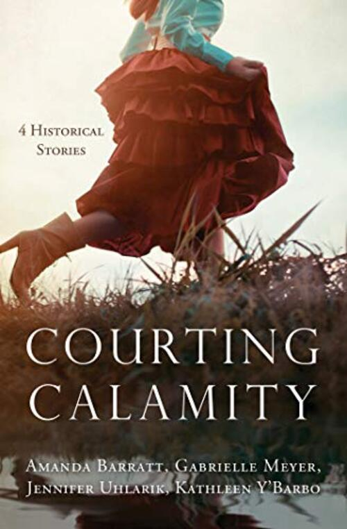 Courting Calamity by Amanda Barratt