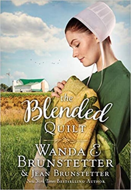 The Blended Quilt by Wanda E. Brunstetter