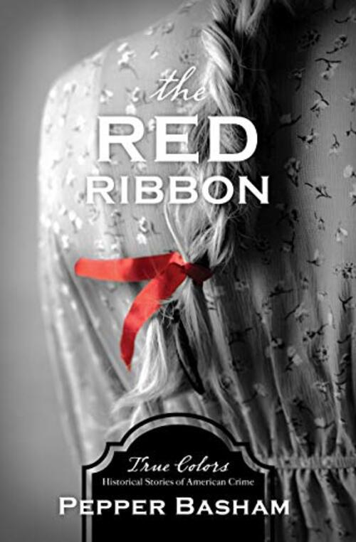 The Red Ribbon by Pepper Basham