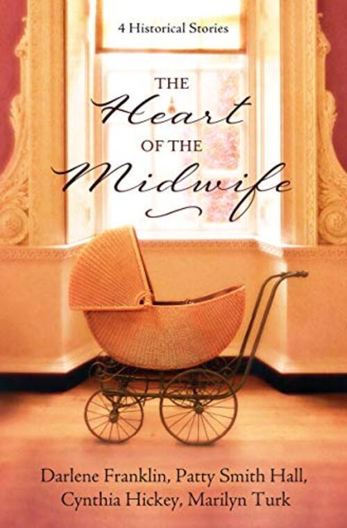 The Heart of the Midwife by Darlene Franklin