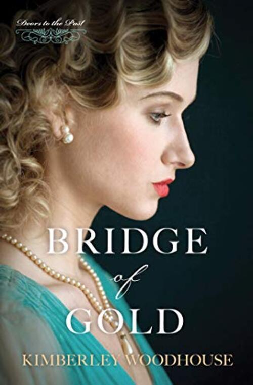Bridge of Gold by Kimberley Woodhouse