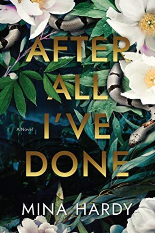 After All I've Done by Mina Hardy