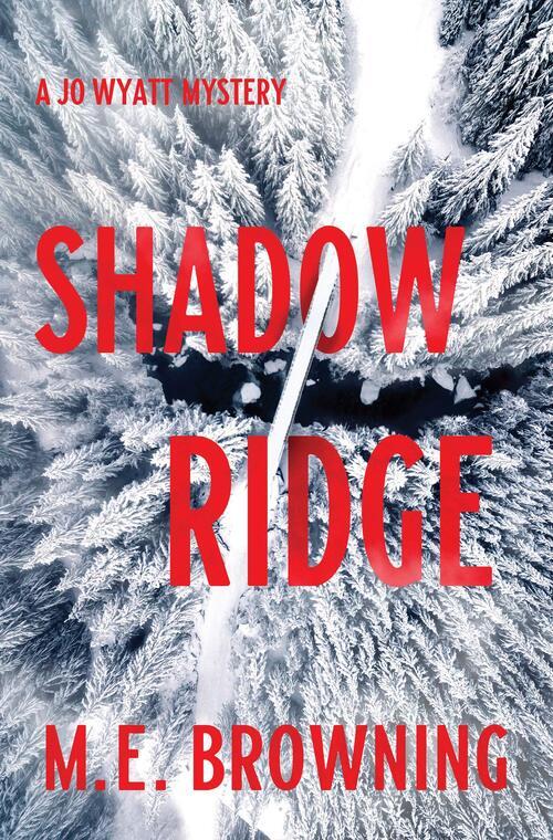 Shadow Ridge by M.E. Browning