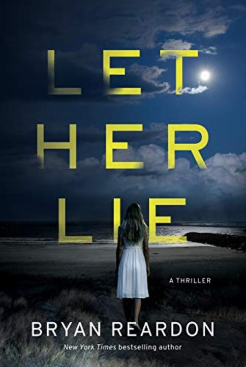 Let Her Lie by Bryan Reardon